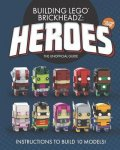 Building LEGO BrickHeadz Heroes - Volume One